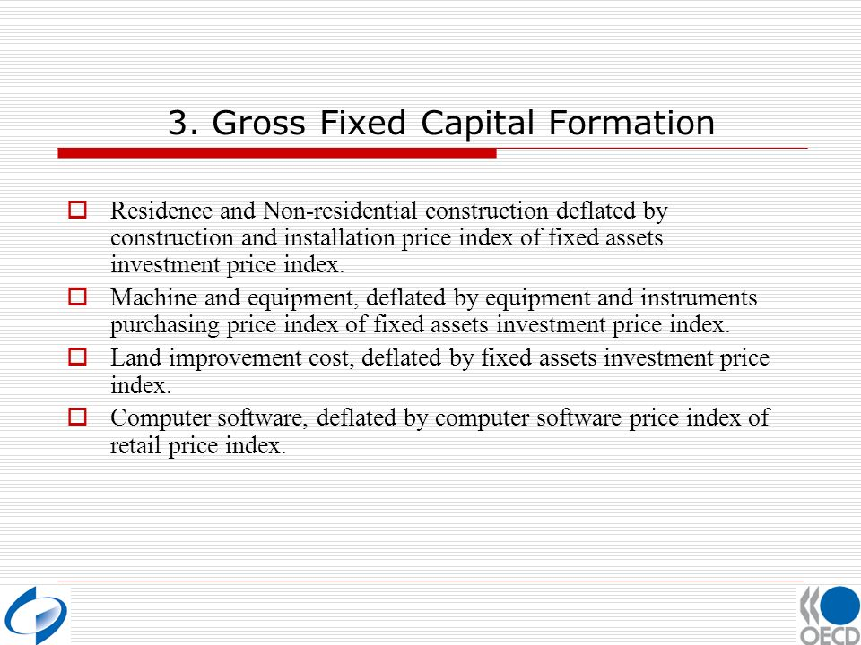 3. Gross Fixed Capital Formation Residence and Non-residential construction deflated by construction and installation price index of fixed assets inve