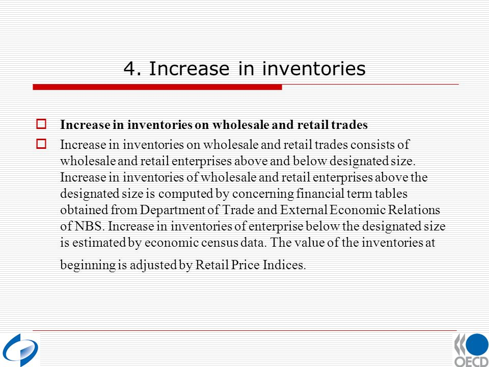 4. Increase in inventories Increase in inventories on wholesale and retail trades Increase in inventories on wholesale and retail trades consists of w
