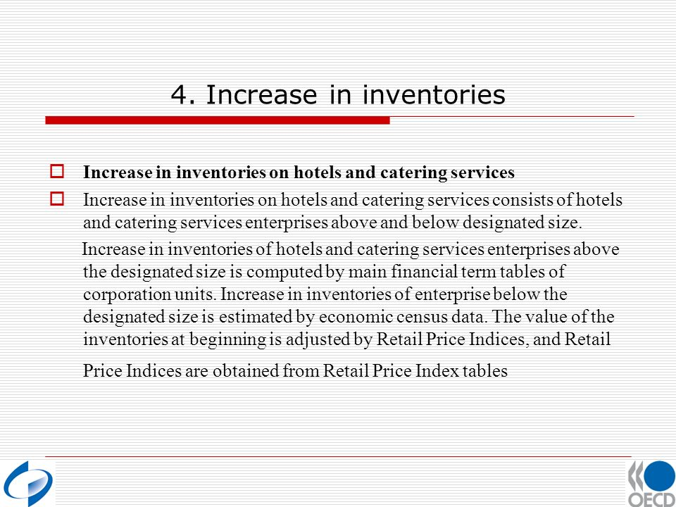4. Increase in inventories Increase in inventories on hotels and catering services Increase in inventories on hotels and catering services consists of