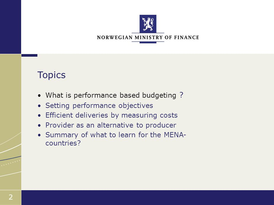 Finansdepartementet 2 What is performance based budgeting .