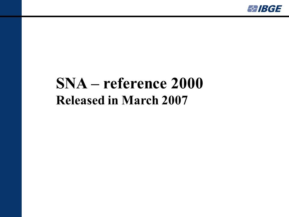 SNA – reference 2000 Released in March 2007
