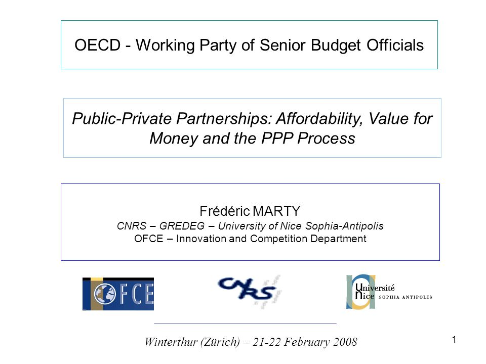 1 OECD - Working Party of Senior Budget Officials Public-Private Partnerships: Affordability, Value for Money and the PPP Process Frédéric MARTY CNRS