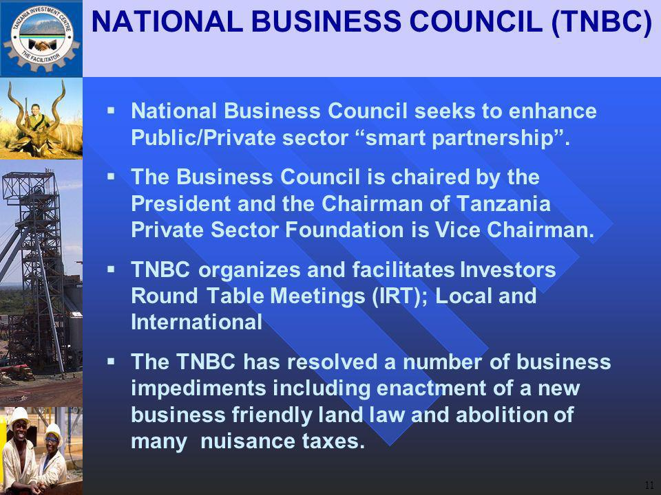 11 NATIONAL BUSINESS COUNCIL (TNBC) National Business Council seeks to enhance Public/Private sector smart partnership.