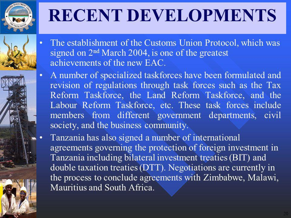 20 RECENT DEVELOPMENTS The establishment of the Customs Union Protocol, which was signed on 2 nd March 2004, is one of the greatest achievements of the new EAC.