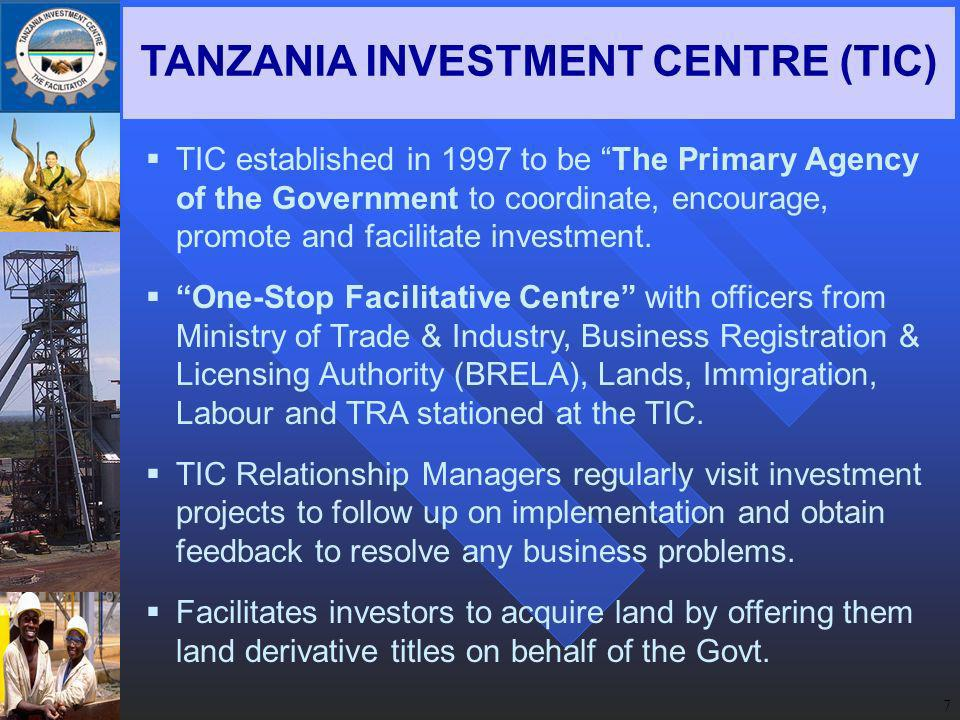 7 TIC established in 1997 to be The Primary Agency of the Government to coordinate, encourage, promote and facilitate investment.