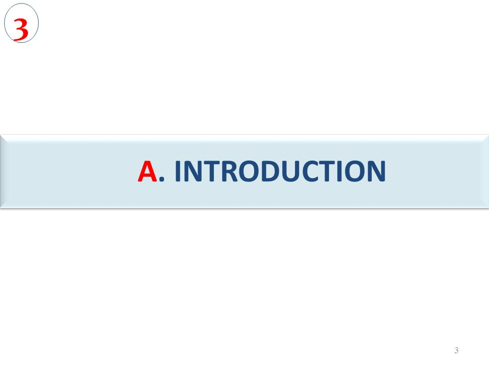 A. INTRODUCTION A 3 3
