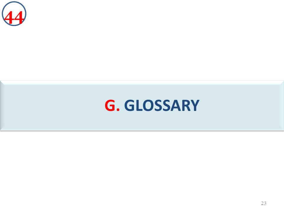 G. GLOSSARY D 23 44