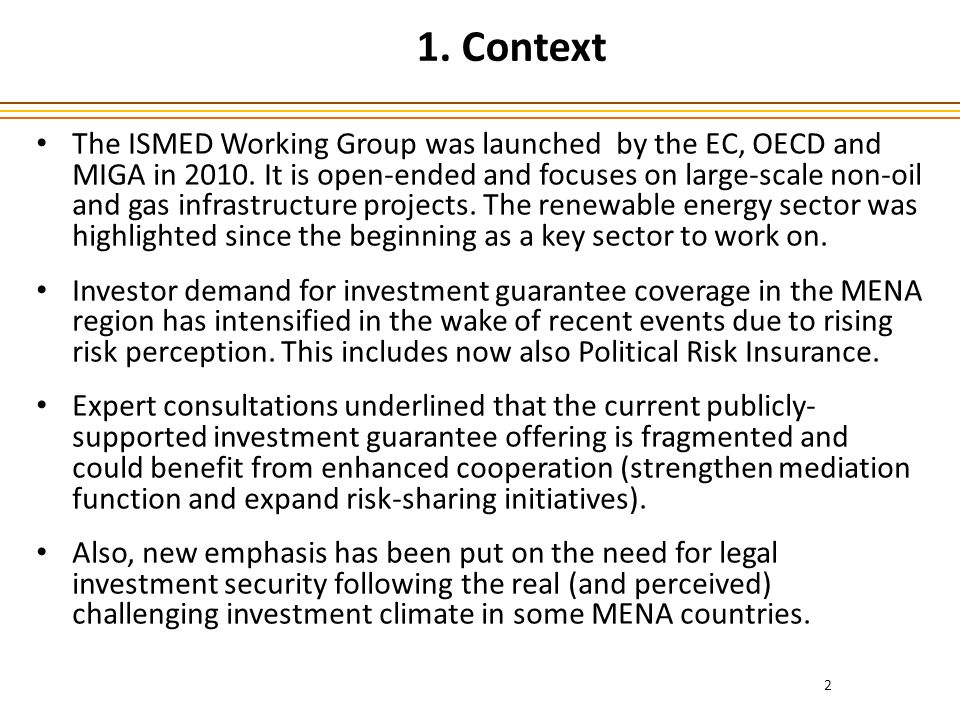 1. Context The ISMED Working Group was launched by the EC, OECD and MIGA in 2010.