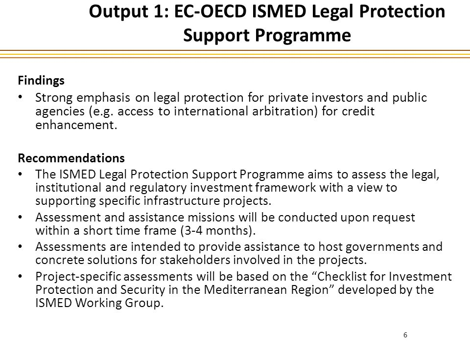 Output 1: EC-OECD ISMED Legal Protection Support Programme Findings Strong emphasis on legal protection for private investors and public agencies (e.g.