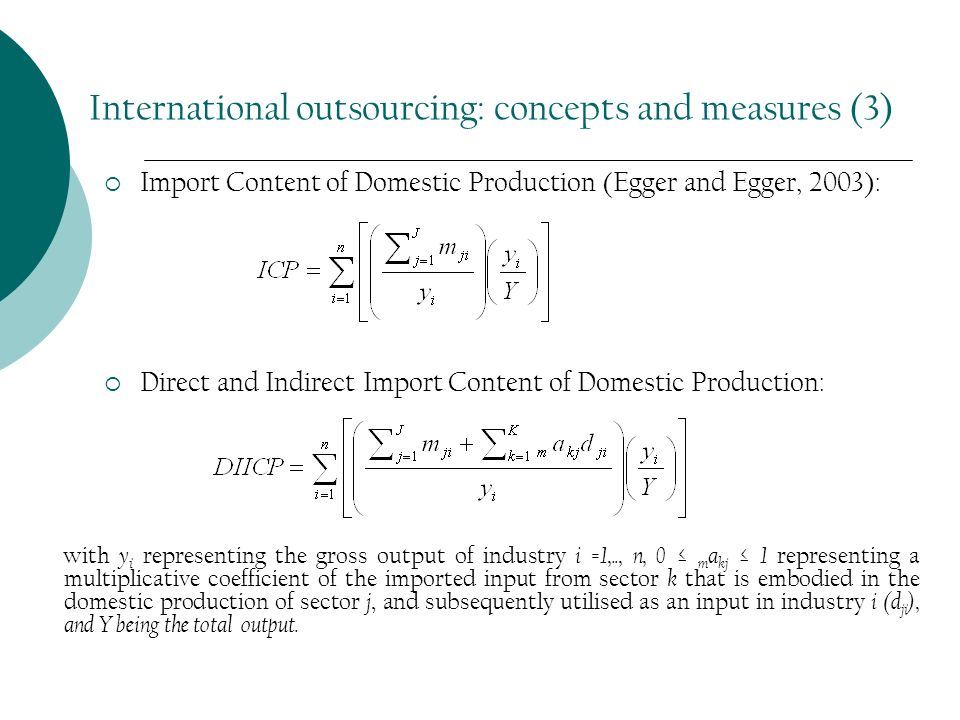 Import Content of Domestic Production (Egger and Egger, 2003): Direct and Indirect Import Content of Domestic Production: with y i representing the gr