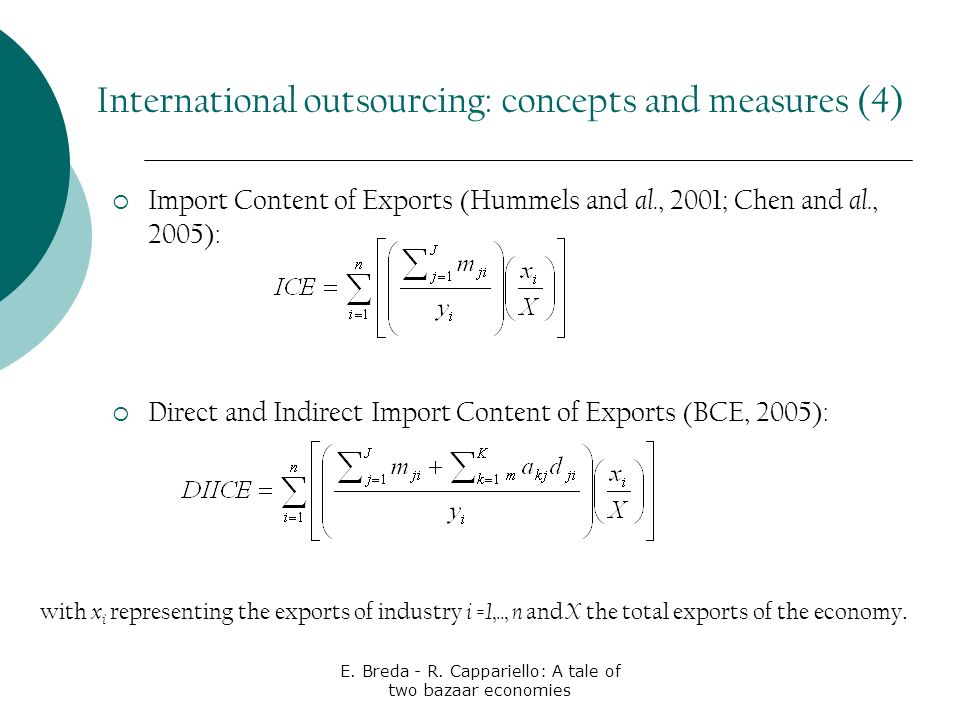 E. Breda - R. Cappariello: A tale of two bazaar economies Import Content of Exports (Hummels and al., 2001; Chen and al., 2005): Direct and Indirect I