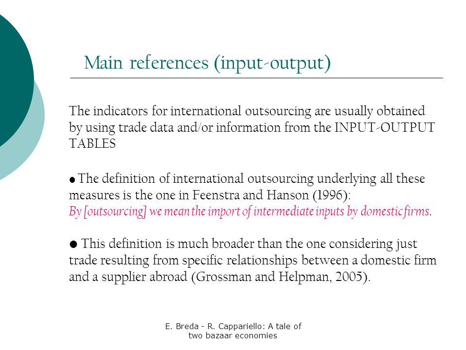 E. Breda - R. Cappariello: A tale of two bazaar economies The definition of international outsourcing underlying all these measures is the one in Feen