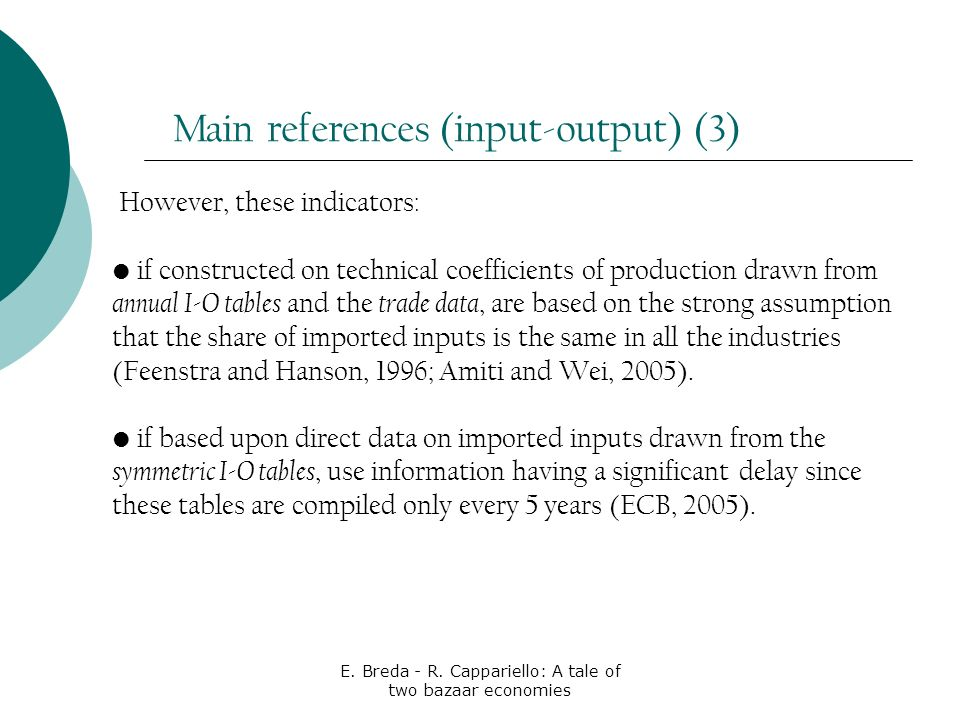 E. Breda - R. Cappariello: A tale of two bazaar economies Main references (input-output) (3) However, these indicators: if constructed on technical co