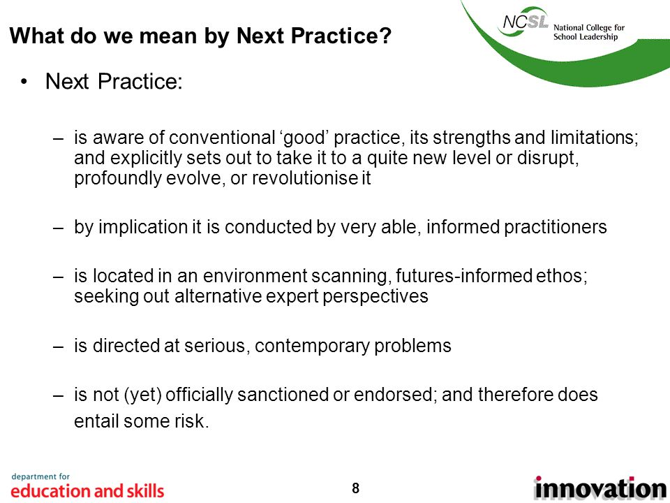 8 What do we mean by Next Practice.