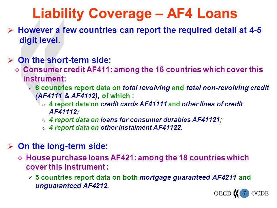 7 Liability Coverage – AF4 Loans However a few countries can report the required detail at 4-5 digit level.