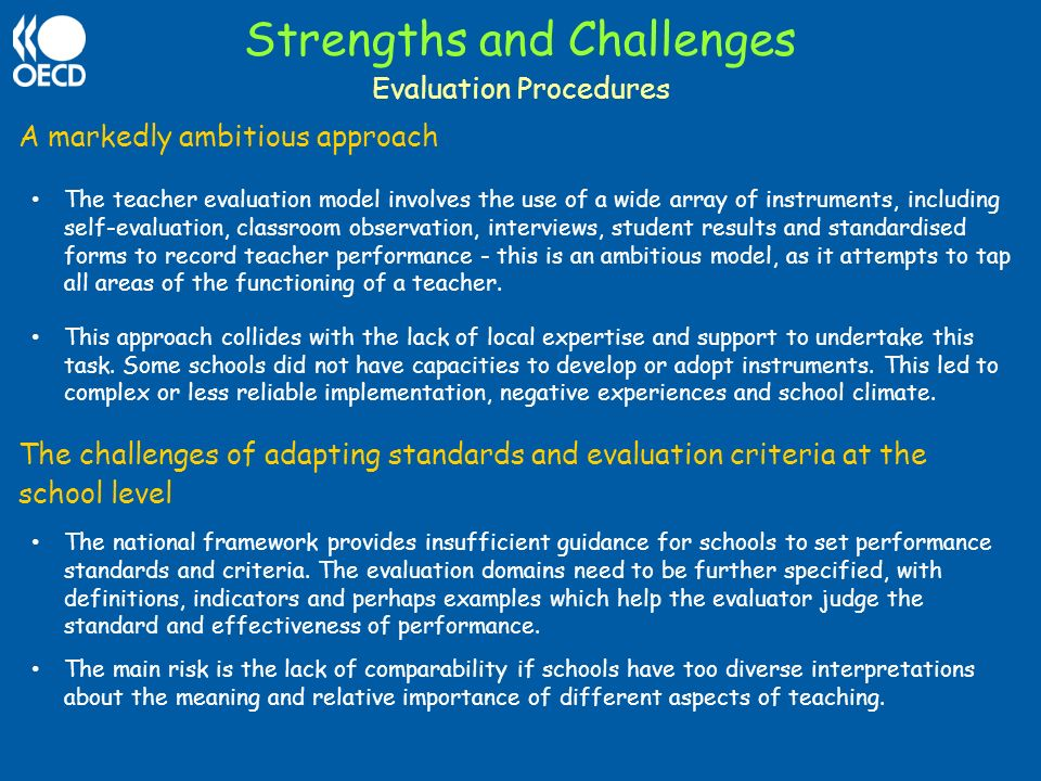 Strengths and Challenges A markedly ambitious approach The teacher evaluation model involves the use of a wide array of instruments, including self-ev