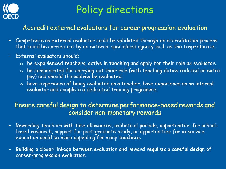 Policy directions Accredit external evaluators for career progression evaluation –Competence as external evaluator could be validated through an accre