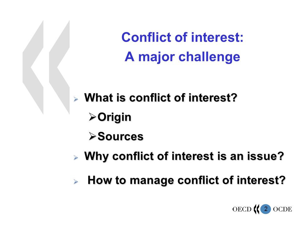 2 Conflict of interest: A major challenge What is conflict of interest.