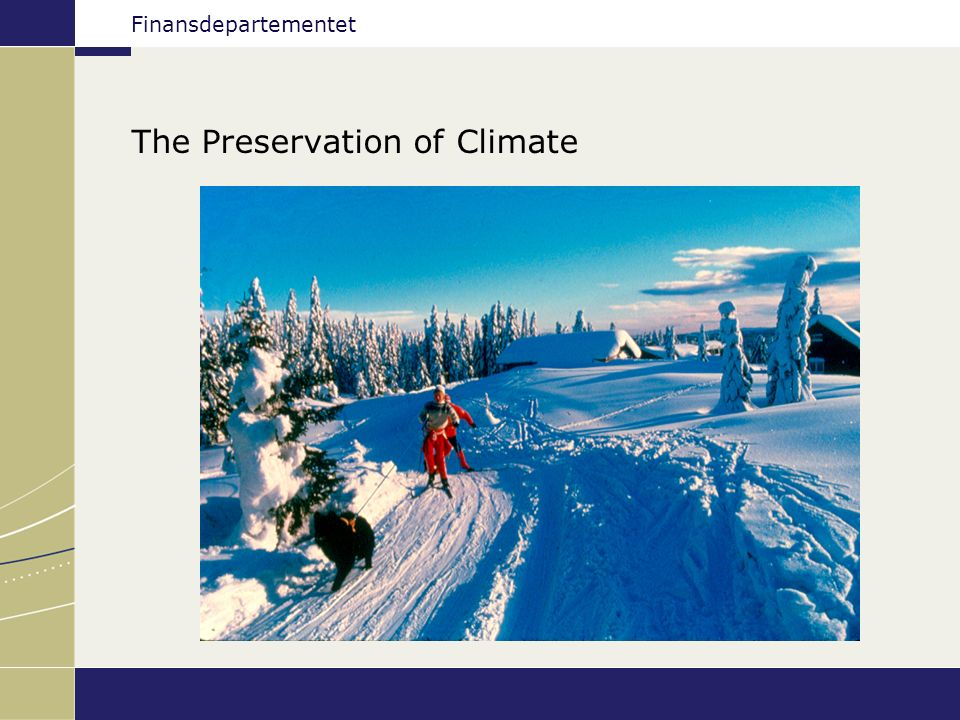 Finansdepartementet The Preservation of Climate