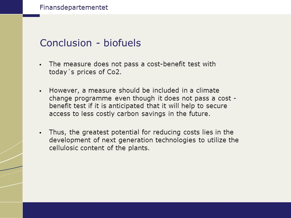 Finansdepartementet Biofuels – what did the government decide.
