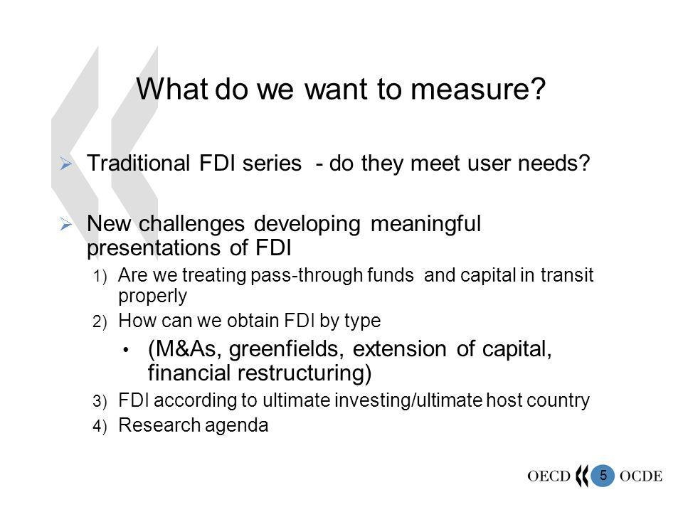 5 What do we want to measure.Traditional FDI series - do they meet user needs.