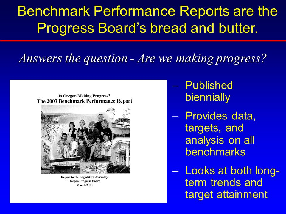 Benchmark Performance Reports are the Progress Boards bread and butter.