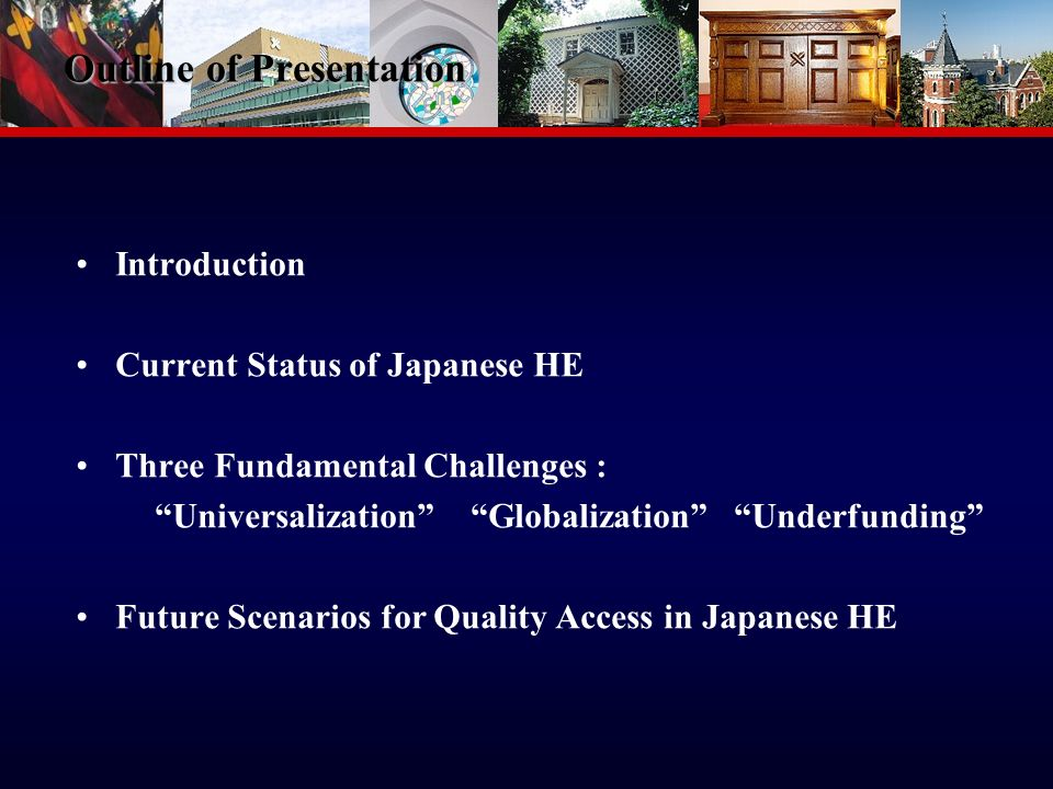 2 Outline of Presentation Introduction Current Status of Japanese HE Three Fundamental Challenges : Universalization Globalization Underfunding Future