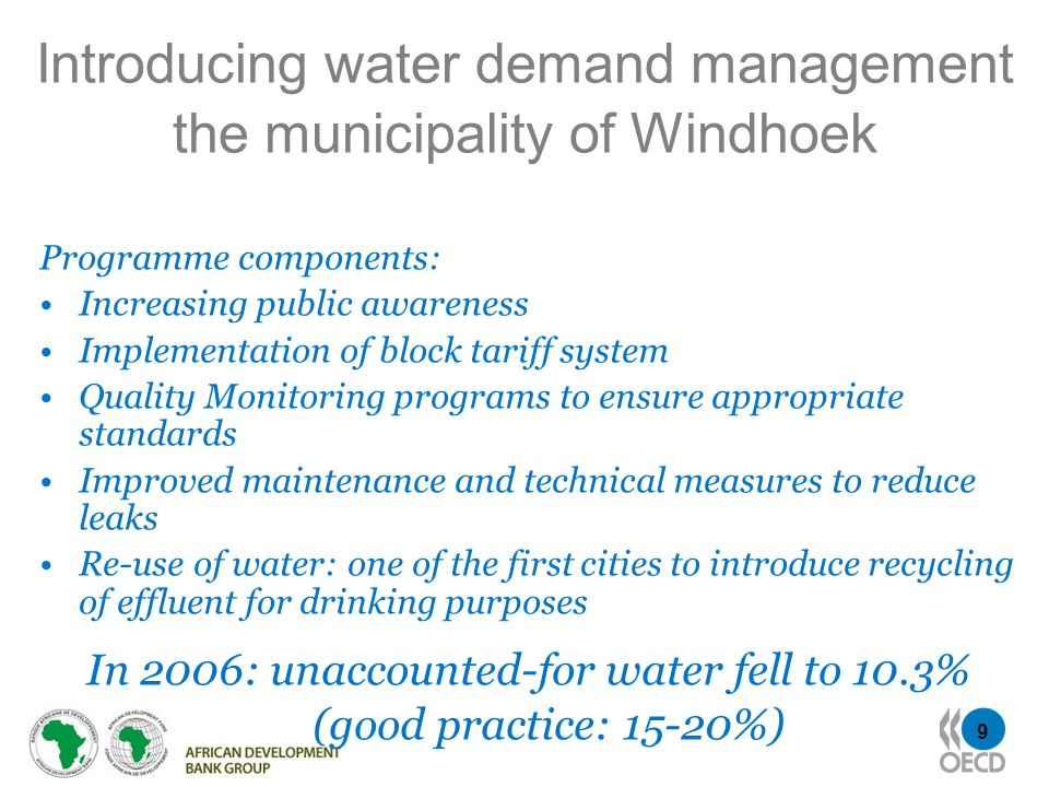 9 Introducing water demand management the municipality of Windhoek Programme components: Increasing public awareness Implementation of block tariff sy