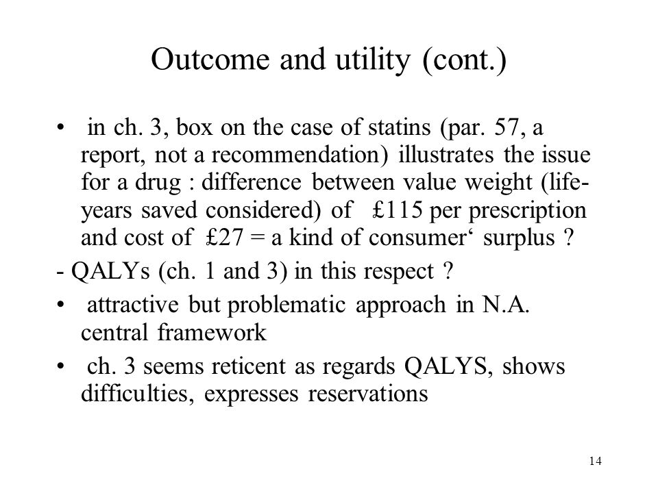 14 Outcome and utility (cont.) in ch. 3, box on the case of statins (par.