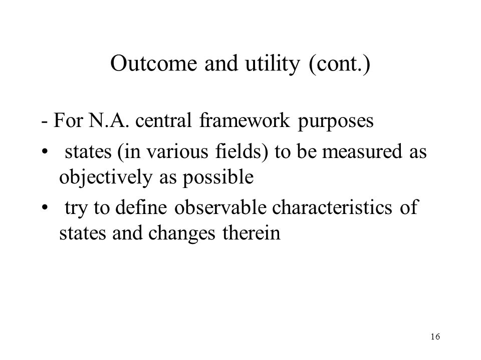16 Outcome and utility (cont.) - For N.A.