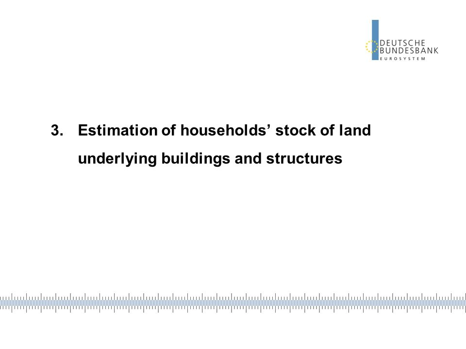 3.Estimation of households stock of land underlying buildings and structures