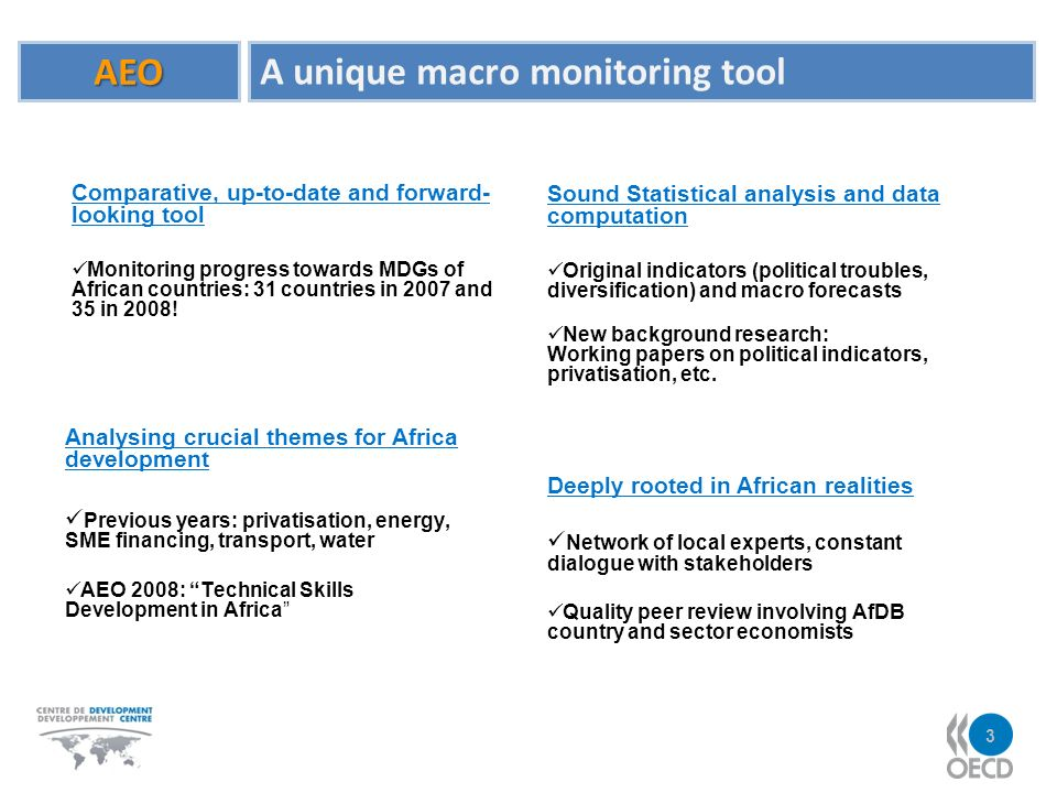 Comparative, up-to-date and forward- looking tool Monitoring progress towards MDGs of African countries: 31 countries in 2007 and 35 in 2008.