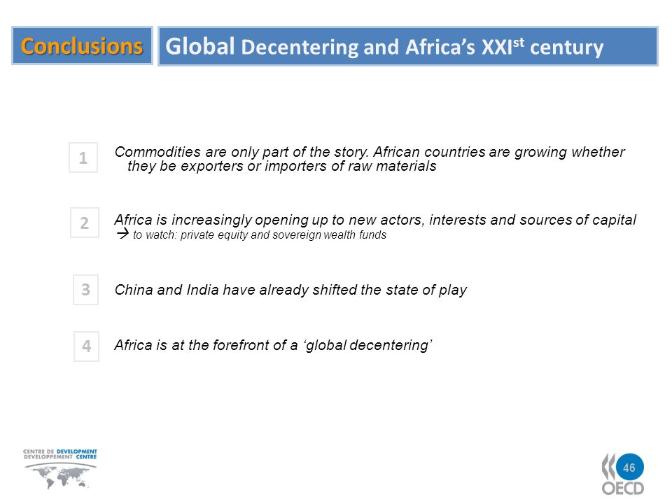 Conclusions Global Decentering and Africas XXI st century Commodities are only part of the story.