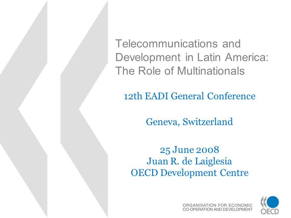 Telecommunications and Development in Latin America: The Role of Multinationals 12th EADI General Conference Geneva, Switzerland 25 June 2008 Juan R.