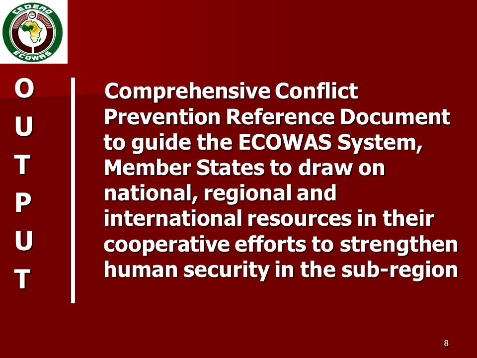 8 Comprehensive Conflict Prevention Reference Document to guide the ECOWAS System, Member States to draw on national, regional and international resou