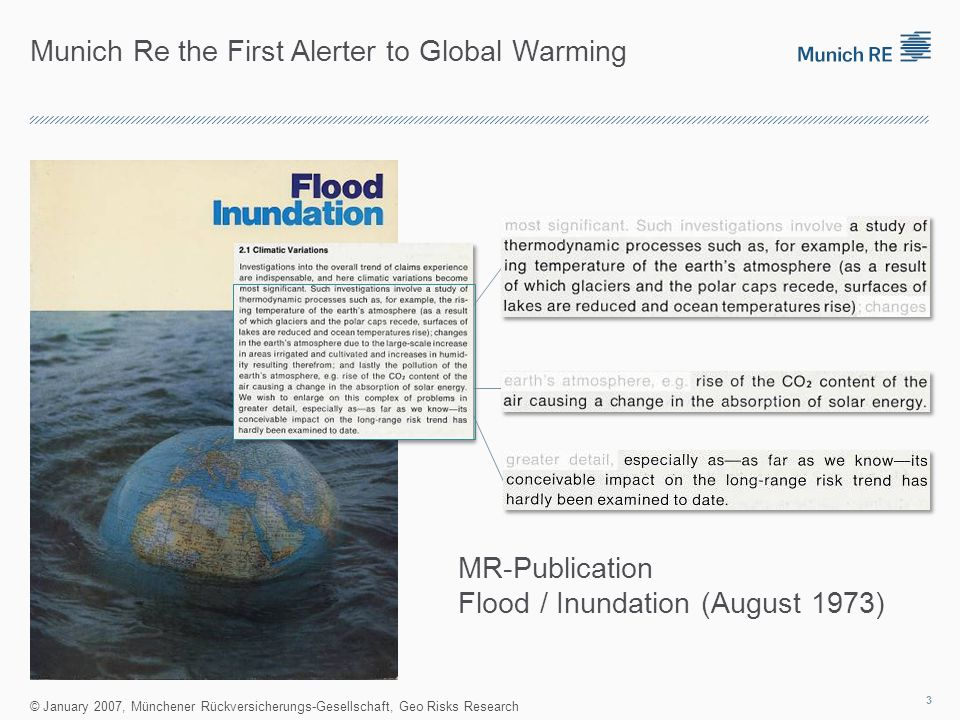 MR-Publication Flood / Inundation (August 1973) © January 2007, Münchener Rückversicherungs-Gesellschaft, Geo Risks Research Munich Re the First Alerter to Global Warming 3