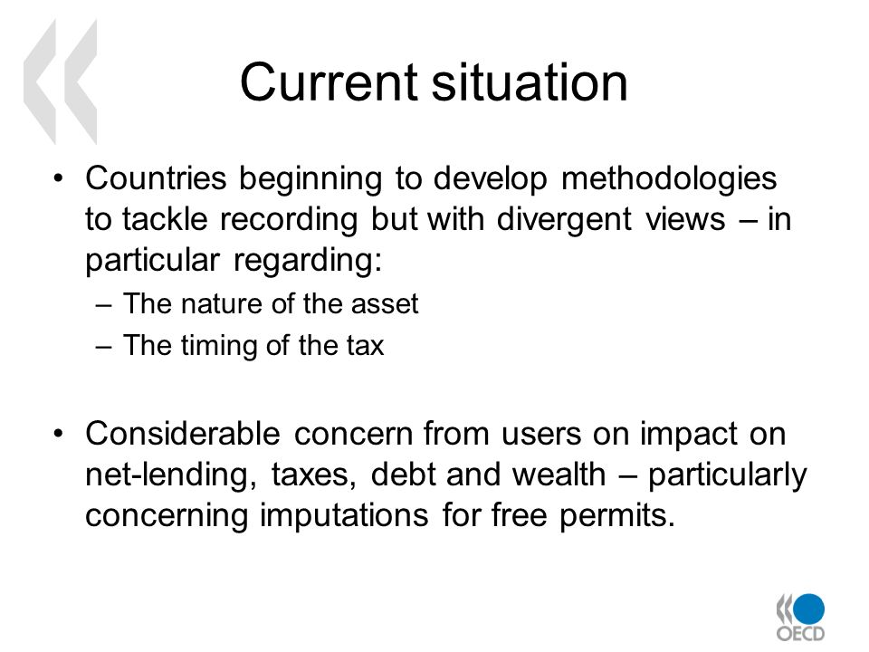 Current situation Countries beginning to develop methodologies to tackle recording but with divergent views – in particular regarding: –The nature of