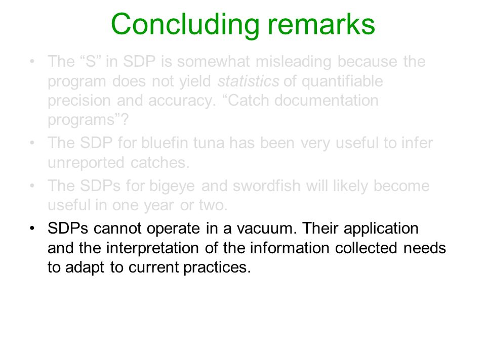 Concluding remarks The S in SDP is somewhat misleading because the program does not yield statistics of quantifiable precision and accuracy. Catch doc