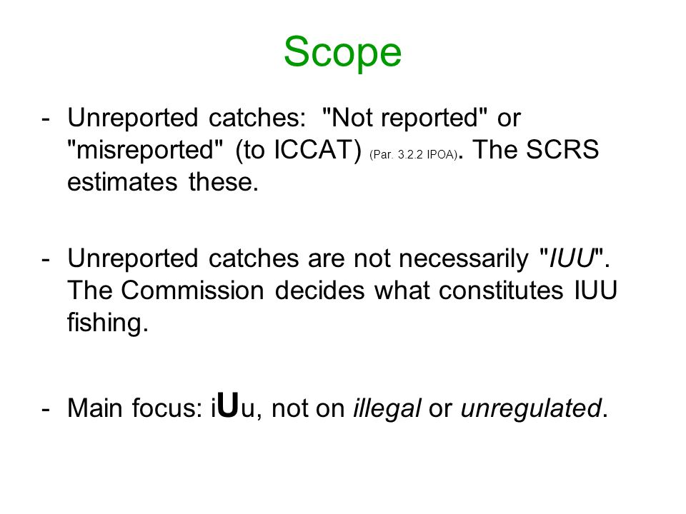 Scope -Unreported catches: Not reported or misreported (to ICCAT) (Par.