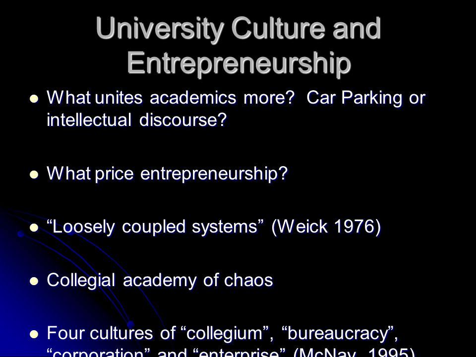 University Culture and Entrepreneurship What unites academics more.