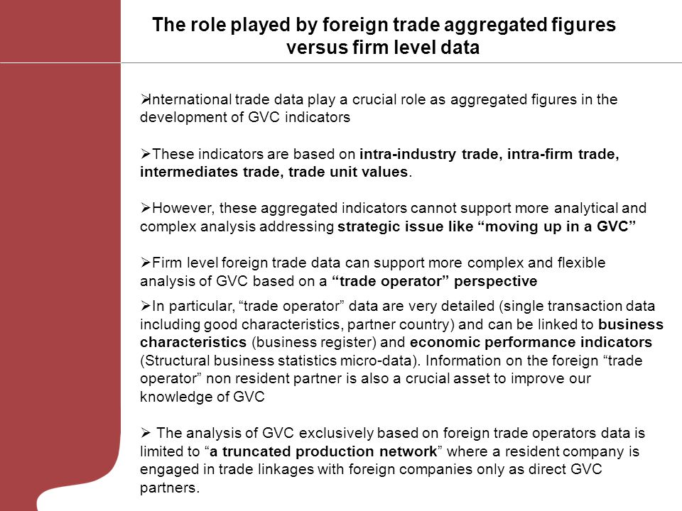 The role played by foreign trade aggregated figures versus firm level data International trade data play a crucial role as aggregated figures in the d