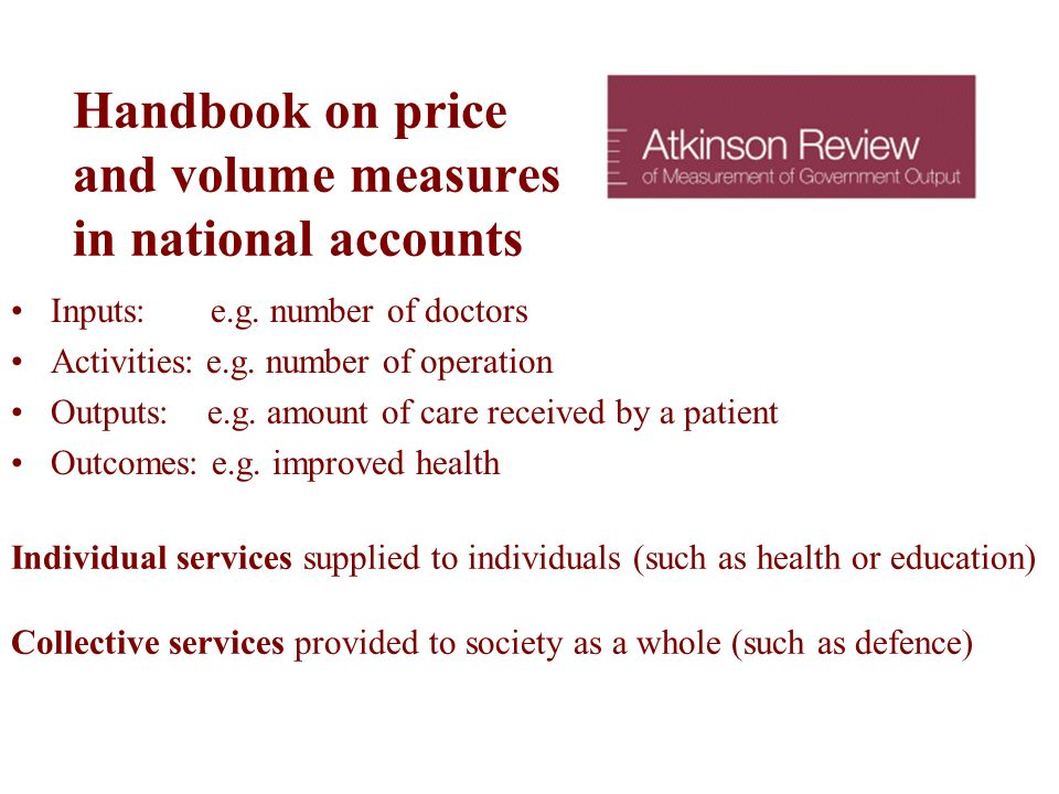 Handbook on price and volume measures in national accounts Inputs: e.g.
