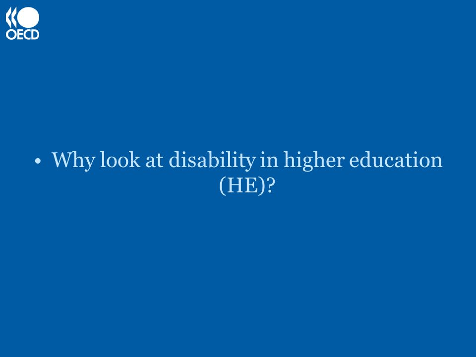 Why look at disability in higher education (HE)