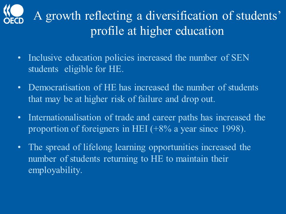 A growth reflecting a diversification of students profile at higher education Inclusive education policies increased the number of SEN students eligible for HE.