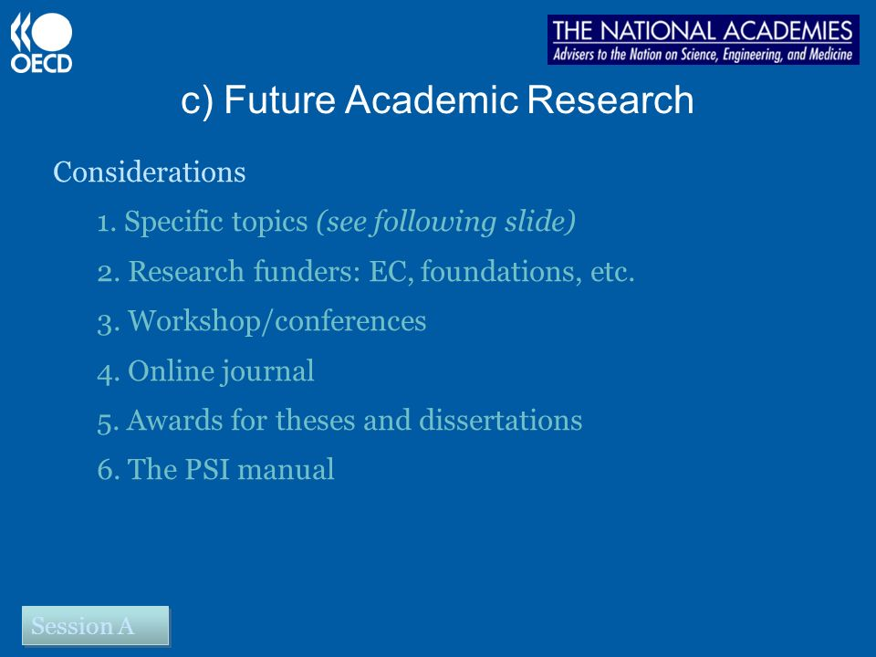c) Future Academic Research Considerations 1. Specific topics (see following slide) 2.