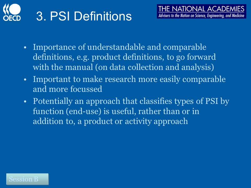 3. PSI Definitions Importance of understandable and comparable definitions, e.g.