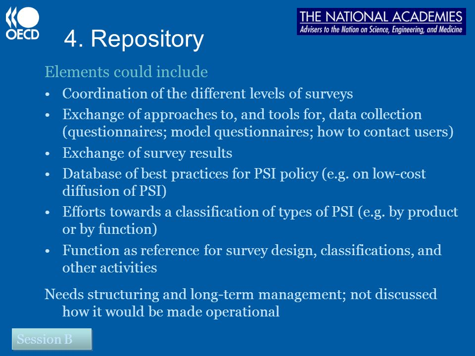 4. Repository Elements could include Coordination of the different levels of surveys Exchange of approaches to, and tools for, data collection (questi