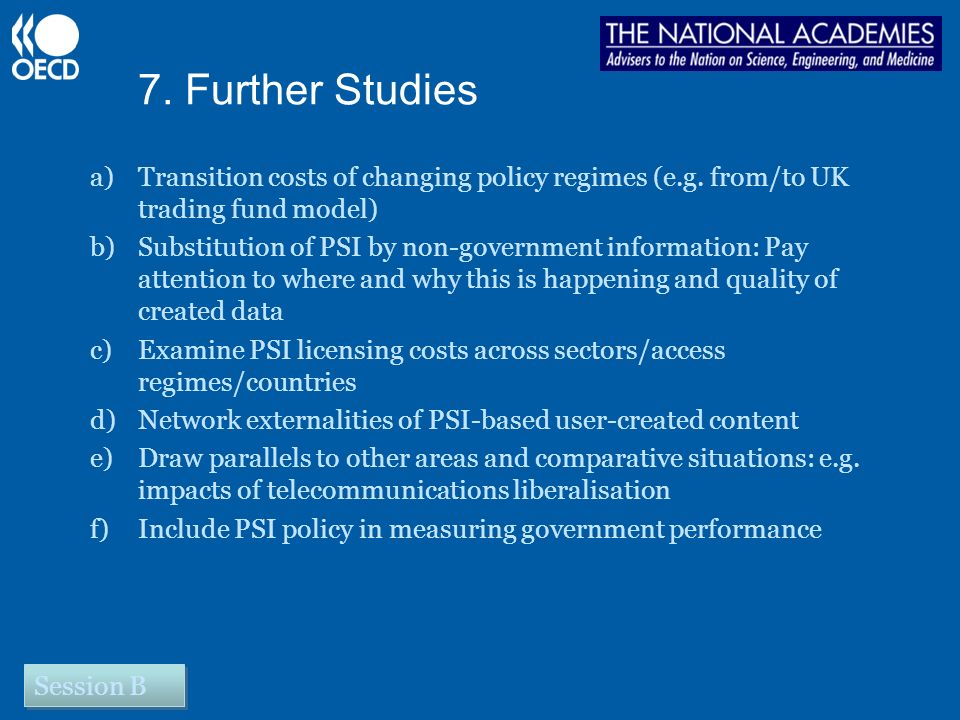 7. Further Studies a)Transition costs of changing policy regimes (e.g.