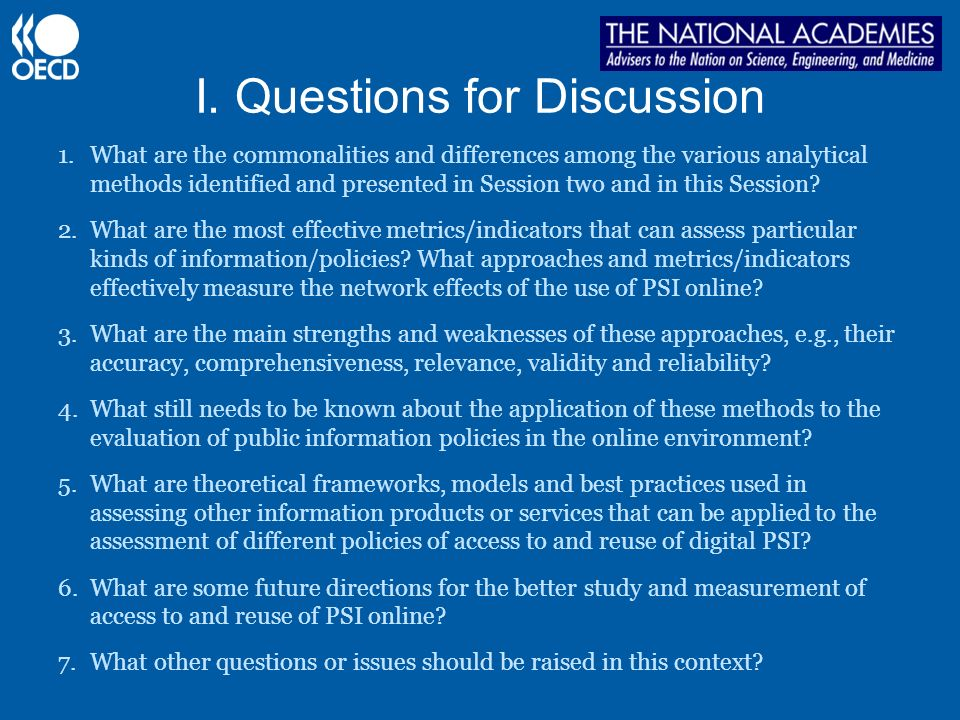 I. Questions for Discussion 1.What are the commonalities and differences among the various analytical methods identified and presented in Session two