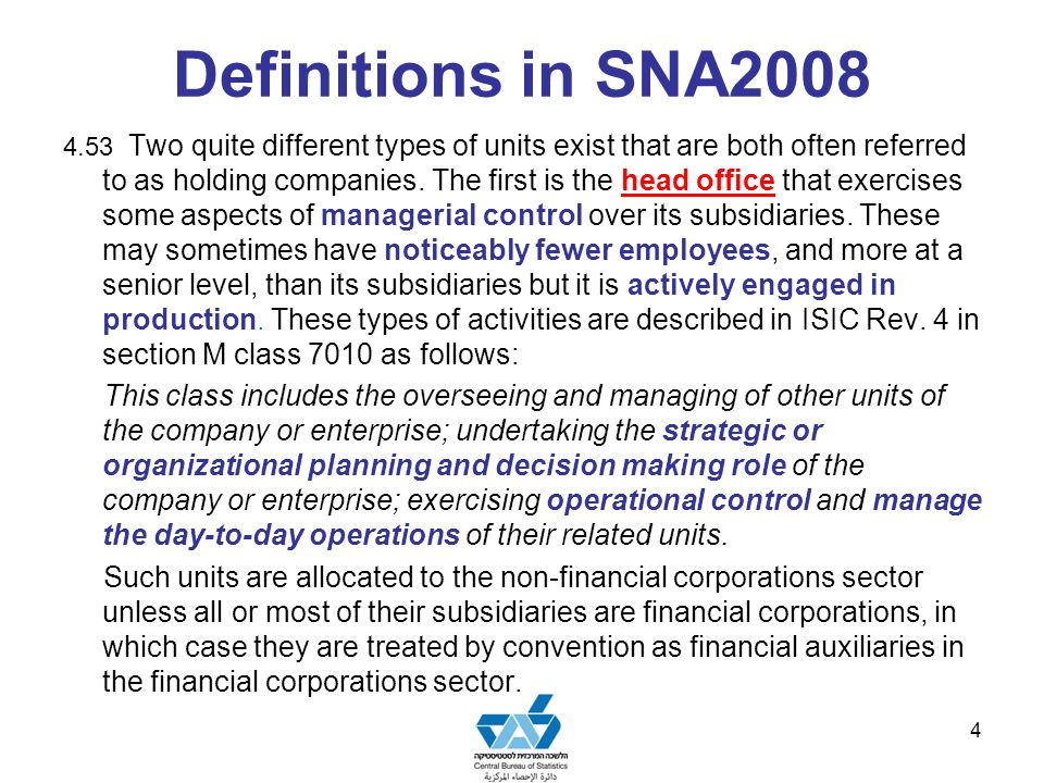 Definitions in SNA2008 4.53 Two quite different types of units exist that are both often referred to as holding companies.